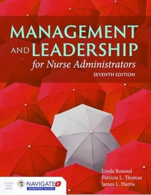 Management And Leadership For Nurse Administrators James L. Harris, Tricia Thomas, Linda A. Roussel 9781284067620