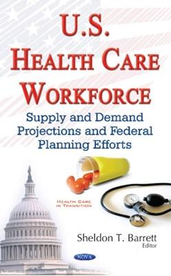 U.S. Health Care Workforce  9781634857307