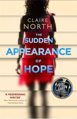 The Sudden Appearance of Hope Claire North 9780356504551