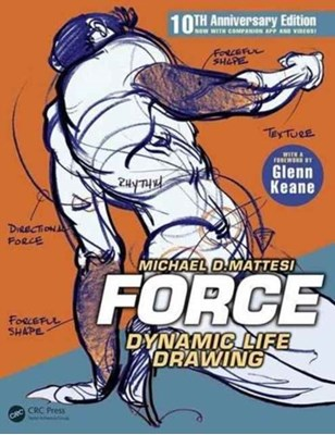 FORCE: Dynamic Life Drawing Mike (Director of the Entertainment Art Academy based in Southern California.) Mattesi, Mike Mattesi 9781138919570
