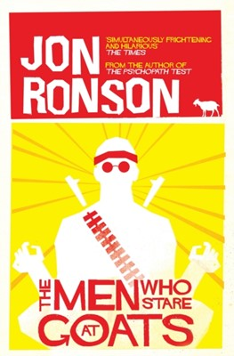 The Men Who Stare At Goats Jon Ronson 9780330375481