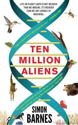 Ten Million Aliens Simon Barnes 9781780722436