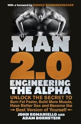 Man 2.0: Engineering the Alpha Adam Bornstein, John Romaniello 9780091948009