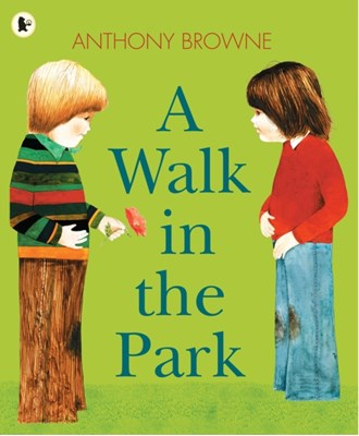 A Walk in the Park Anthony Browne 9781406341645