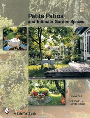 Petite Pati and Intimate Outdoor Spaces Christa Brand, Gisela Keil, Nik Barlo, Keil 9780764320828
