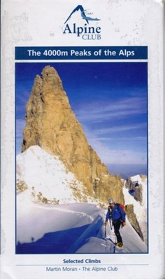The 4000m Peaks of the Alps - Selected Climbs Martin Moran 9780900523663