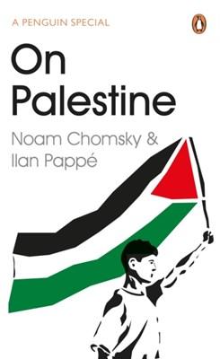On Palestine Noam Chomsky, Ilan Pappe 9780241973523