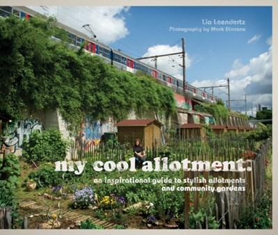 my cool allotment Lia Leendertz 9781862059665
