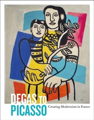 Degas to Picasso Colin Harrison 9781910807125