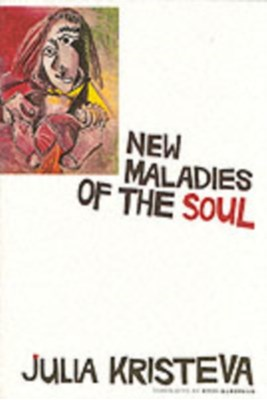 New Maladies of the Soul Julia Kristeva 9780231099837