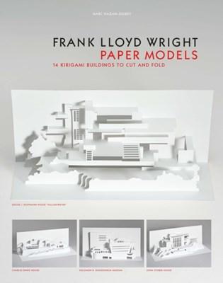 Frank Lloyd Wright Paper Models Marc Hagan-Guirey 9781786270061