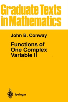 Functions of One Complex Variable II John B. Conway 9780387944609