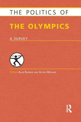 The Politics of the Olympics  9781857436877