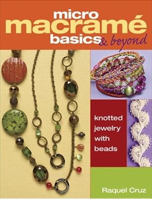 Micro Macrame Basics & Beyond Raquel Cruz 9781627000468