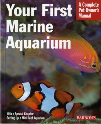Your First Marine Aquarium John Tullock 9780764136757