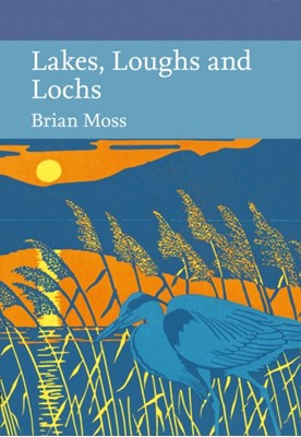 Lakes, Loughs and Lochs Brian Moss 9780007511389