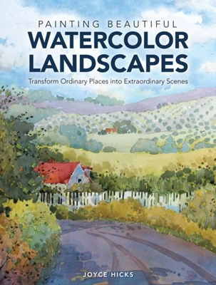 Painting Beautiful Watercolor Landscapes Joyce Hicks 9781440329579