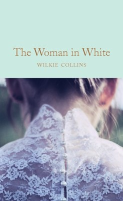 The Woman in White Wilkie Collins 9781509869367