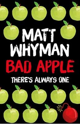 Bad Apple Matt Whyman 9781471404207