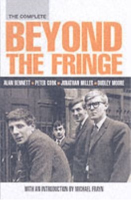 The Complete Beyond the Fringe Peter Cook, Alan Bennett 9780413773685