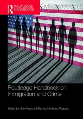 Routledge Handbook on Immigration and Crime  9781138668416