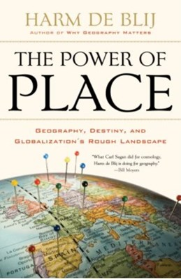 The Power of Place Harm J. De Blij, Harm De Blij 9780199754328
