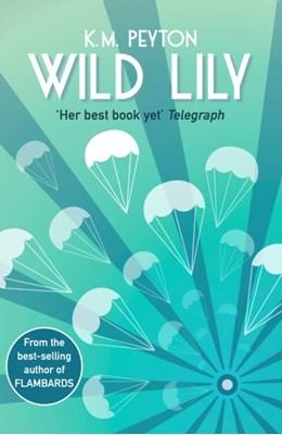Wild Lily K. M. Peyton 9781910989289