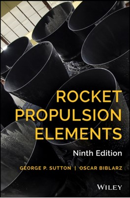 Rocket Propulsion Elements Oscar Biblarz, George P. Sutton 9781118753651