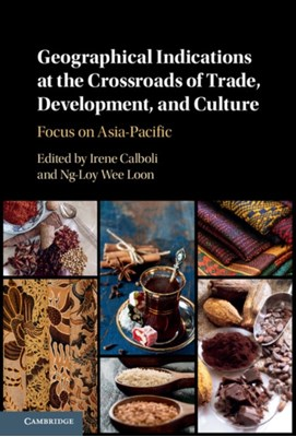 Geographical Indications at the Crossroads of Trade, Development, and Culture  9781107166332