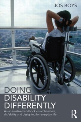 Doing Disability Differently Jos (Northumbria University Boys 9780415824958