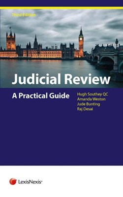 Judicial Review Hugh (Matrix Chambers) Southey, Amanda (Barrister Weston, Jude (Barrister Bunting 9781784730963