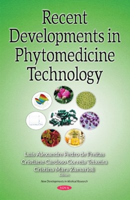 Recent Developments in Phytomedicine Technology  9781536119770