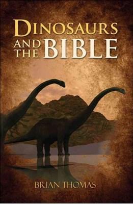 Dinosaurs and the Bible Brian Thomas 9780736965408