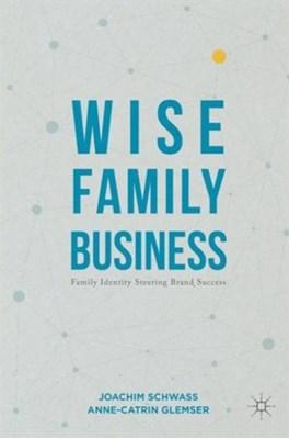 Wise Family Business Anne-Catrin Glemser, Joachim Schwass 9781137585998