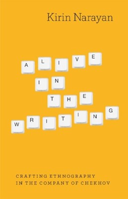 Alive in the Writing Kirin Narayan 9780226568195