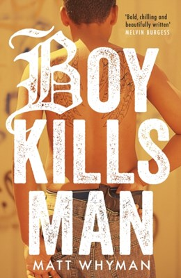 Boy Kills Man Matt Whyman 9781471403965