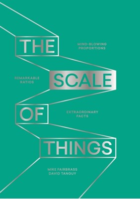 The Scale of Things Mike Fairbrass, David Tanguy 9781787130579