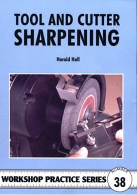Tool and Cutter Sharpening Harold Hall 9781854862419