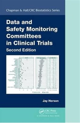 Data and Safety Monitoring Committees in Clinical Trials Jay (John Hopkins Bloomberg School of Public Health Herson 9781498784108