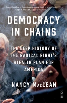 Democracy in Chains Nancy MacLean 9781911344681