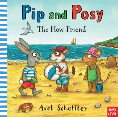 Pip and Posy: The New Friend  9780857636355
