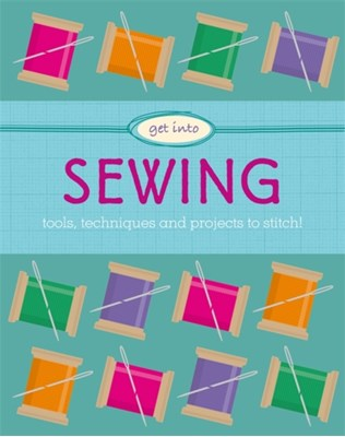 Get Into: Sewing Jane Marland 9780750298452