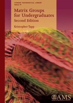 Matrix Groups for Undergraduates Kristopher Tapp 9781470427221