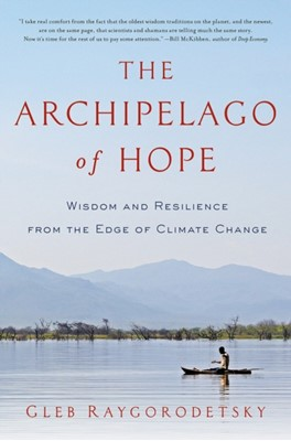 The Archipelago of Hope Gleb Raygorodetsky 9781681775326