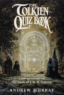 The Tolkien Quiz Book ANDREW MURRAY 9780007512270