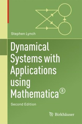 Dynamical Systems with Applications Using Mathematica (R) Stephen Lynch 9783319614847
