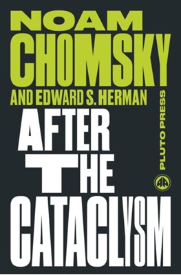 After the Cataclysm Noam Chomsky, Edward S. Herman 9780745335506