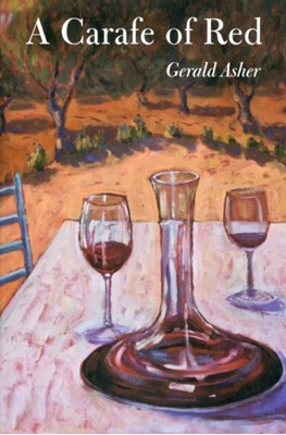 A Carafe of Red Gerald Asher 9780520270329