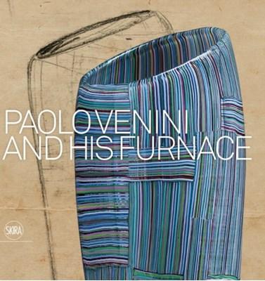 Paolo Venini and His Furnace Marino Barovier, Carla Sonego 9788857233543