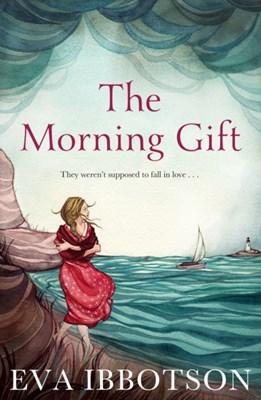 The Morning Gift Eva Ibbotson 9781447280019
